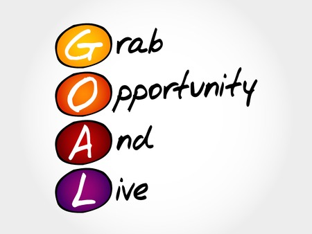 acronym: GOAL - Grab Opportunity And Live, acronym business concept