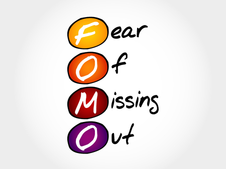 acronym: FOMO - Fear Of Missing Out, acronym concept