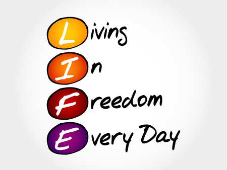 acronym: LIFE - Living In Freedom Every Day, acronym business concept Illustration
