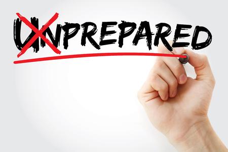 unprepared: Turning the word Unprepared into Prepared, business concept Stock Photo