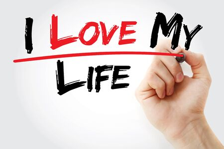 hand writing: Hand writing I love my life with marker, concept