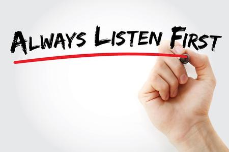 always listen first: Hand writing Always Listen First with marker, concept background