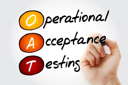 operational: Hand writing OAT Operational Acceptance Testing with marker, acronym concept