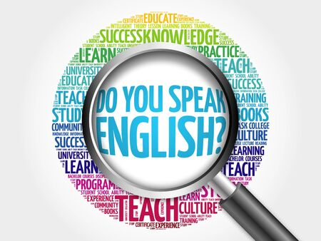 speak english: Do You Speak English? word cloud with magnifying glass, education concept 3D illustration