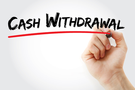 withdrawal: Hand writing Cash withdrawal with marker, concept background