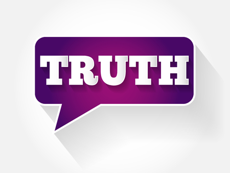 truth: TRUTH text message bubble, flat business concept background