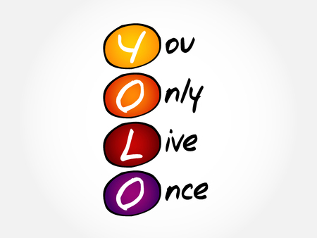 YOLO - You Only Live Once, acronym concept