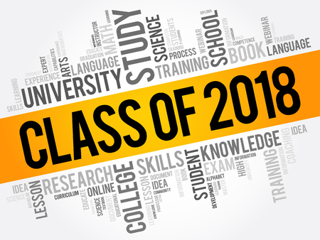 CLASS OF 2018 word cloud collage concept illustration.