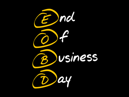 EOBD - End Of Business Day, acronym business concept