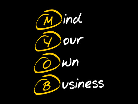 MYOB - Mind Your Own Business, acronym business concept