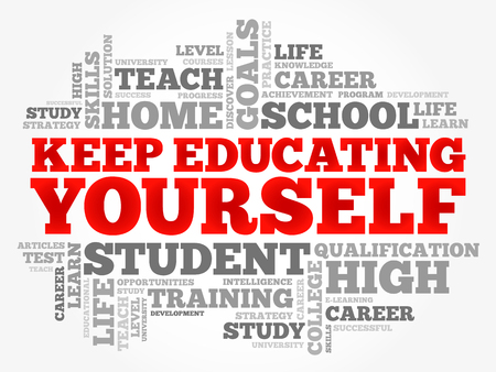 Keep Educating Yourself word cloud collage, education business concept background Vector Illustratie