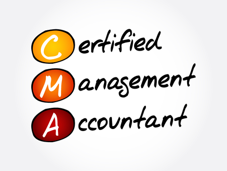 CMA – Certified Management Accountant acronym, business concept background Illustration