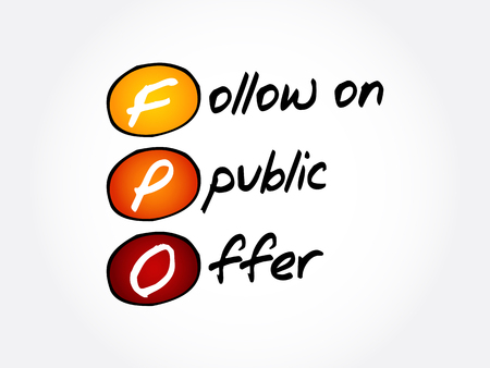 FPO – Follow on Public Offer acronym, business concept background