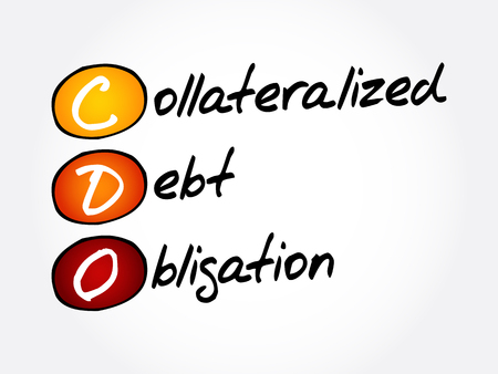 CDO – Collateralized Debt Obligation acronym, business concept background