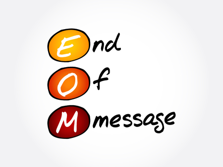 EOM - End Of Message acronym, business concept background