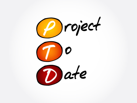 PTD - Project To Date acronym, business concept background