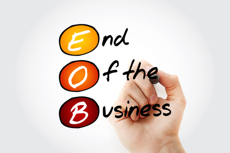 EOB - End Of the Business acronym with marker, business concept background