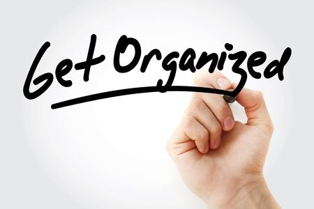 Get Organized text with marker, business concept