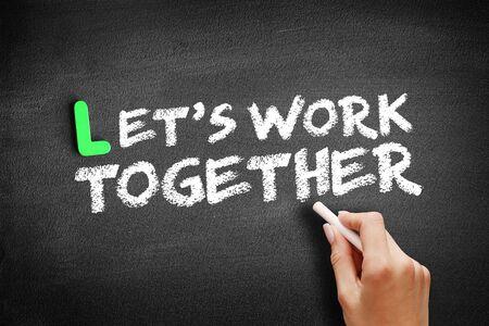 Let's Work Together text on blackboard, business concept background
