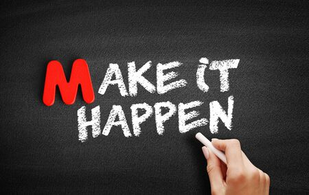 Make it Happen text on blackboard, business concept background