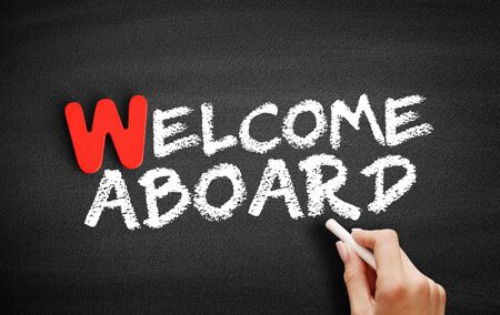 Welcome Aboard text on blackboard, business concept background