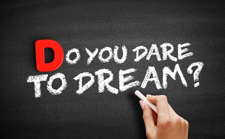 Do You Dare to Dream text on blackboard, business concept background