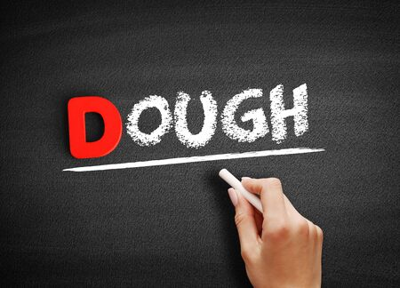 Dough text on blackboard, business concept background