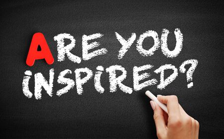 Are You Inspired? text on blackboard, business concept background