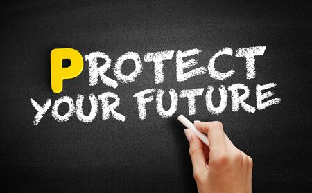 Protect Your Future text on blackboard, business concept background