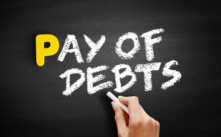 Pay of debts text on blackboard, business concept background