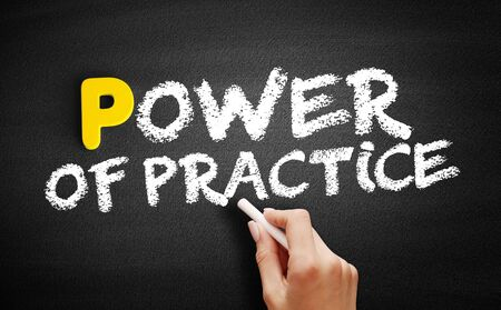 Power Of Practice text on blackboard, business concept background
