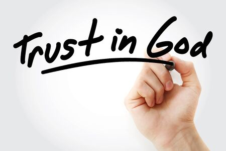 Hand writing Trust in God with marker, concept background Stock fotó