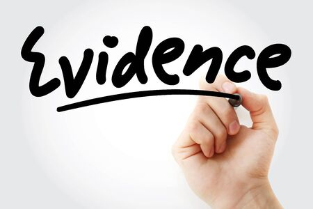 Hand writing Evidence with marker, concept background