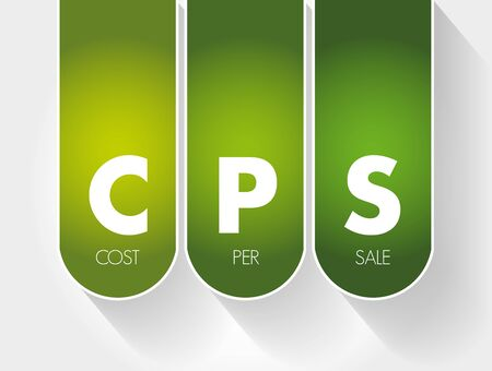 CPS - Cost Per Sale acronym, business concept background