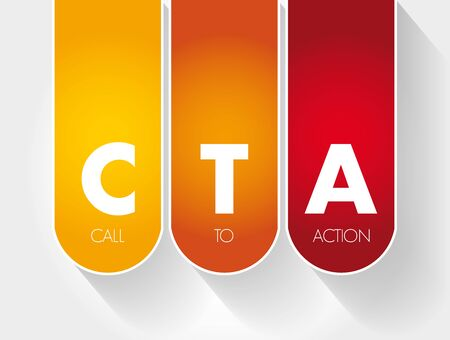 CTA - Call To Action acronym, business concept background