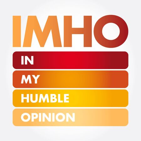 IMHO - In My Humble Opinion acronym, concept background