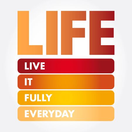 LIFE - Live It Fully Everyday acronym, concept background