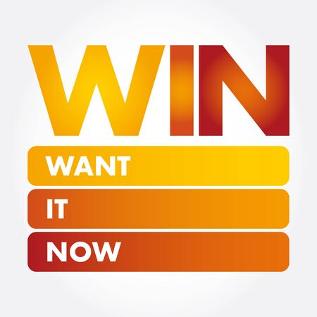 WIN - Want It Now acronym, concept background Illustration