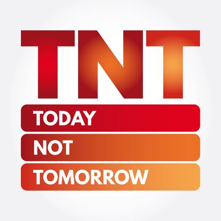 TNT - Today Not Tomorrow acronym, business concept background Ilustrace