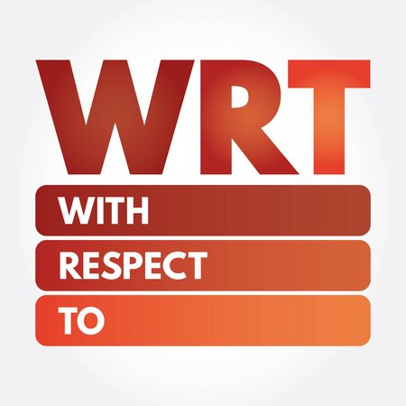 WRT - With Respect To acronym, concept background