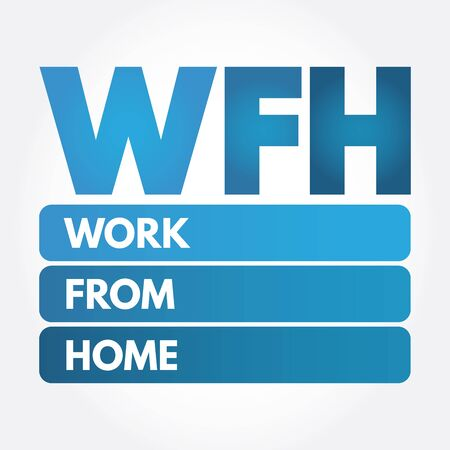 WFH - Work From Home acronym, business concept background