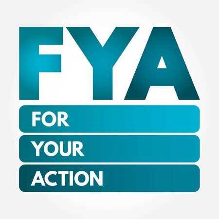 FYA - For Your Action acronym, business concept background