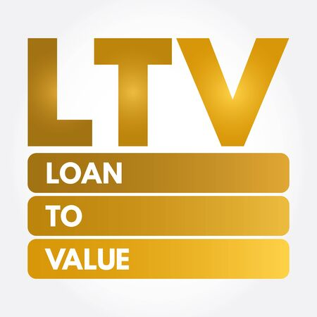 LTV - Loan to Value acronym, business concept background