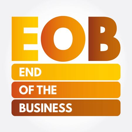 EOB - End Of the Business acronym, business concept background