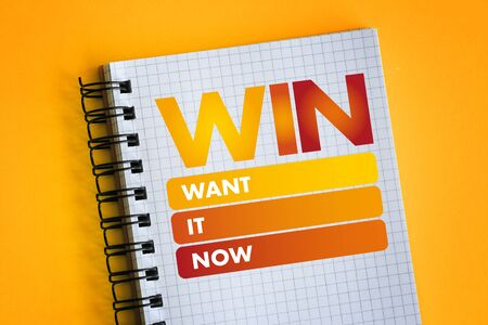 WIN - Want It Now acronym, motivation concept background