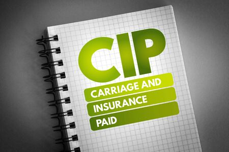 CIP - Carriage and Insurance Paid acronym, business concept background