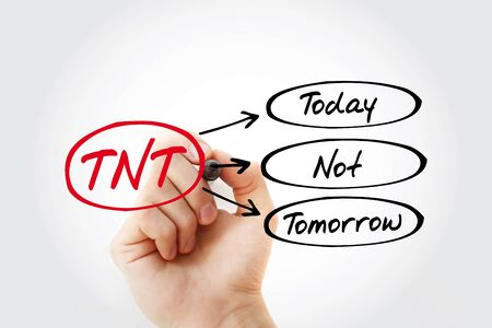 TNT - Today Not Tomorrow acronym, business concept background Stock Photo