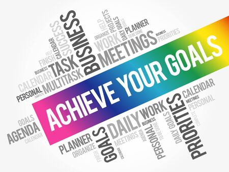 Achieve Your Goals word cloud collage, business concept background
