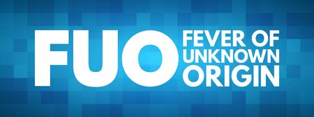 FUO - Fever of Unknown Origin acronym, medical concept background Vectores