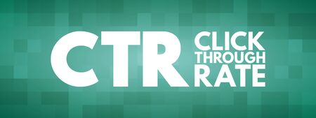 CTR - Click Through Rate acronym, business concept background